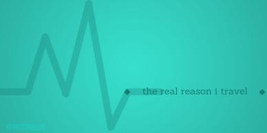 The Real Reason I Travel (2)